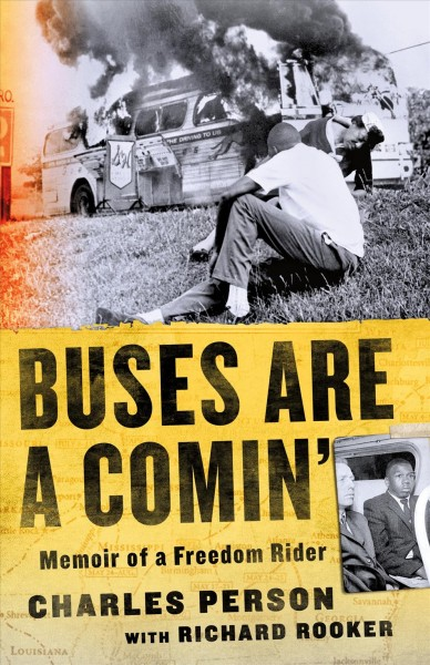 Buses are a Comin': Memoir of a Freedom Rider by Charles Person