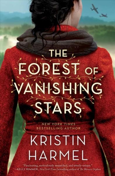 Forest of Vanishing Stars by Kristin Harmel