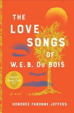The Love Songs of W. E. B. Du Bois by Honoree Jeffers