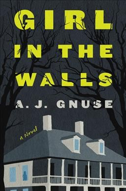 Girl in the Walls by A. J. Gnuse