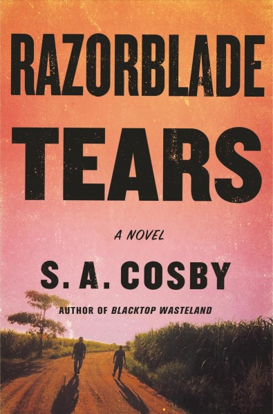 Razorblades Tears by S. A. Cosby